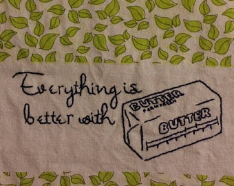 Everything is better with butter cotton decorative hand embroidered kitchen towel