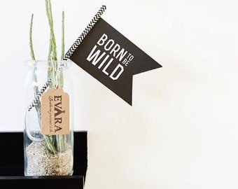 Born to be wild paper flag