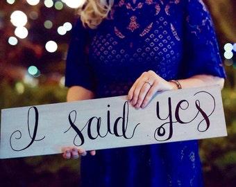 I Said Yes Wedding/Engagement Sign