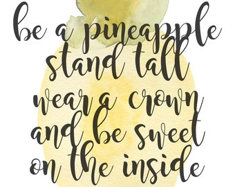 Be a Pineapple | INSTANT DOWNLOAD | JPEG File | 8x10 inch