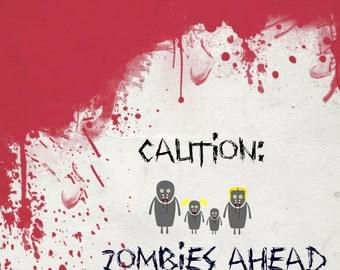 Caution: Zombies Print