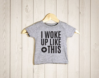 I Woke Up Like This Toddler T-shirts, Baby Shower Gift, Gift for Newborn Baby, Gift for Toddler