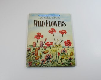Vintage Collins Wild Flowers Book, Vintage Nature Book, Children's Guide Book to Wild Flower, Written and Illustrated By Len Fullerton 1960