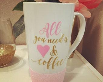 Glitter mug - tall latte mug 16 oz - all you need is love and coffee