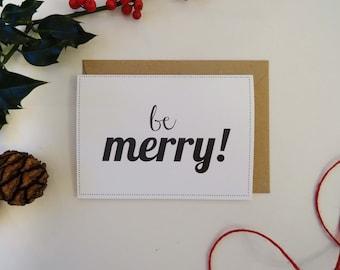 Be Merry - Christmas Greetings Card