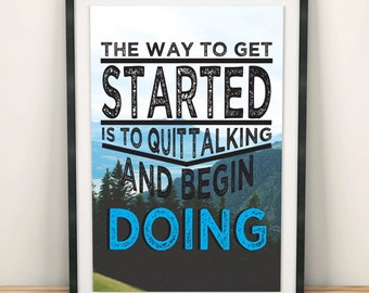 Positivity Typography Poster - The way to get started is to quit talking and begin doing. Motivational Typography Decor,Inspirational  quote