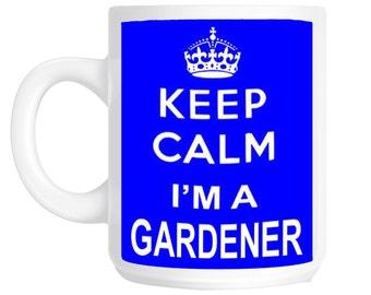 Keep Calm I'm a Gardener Gift Mug shan222