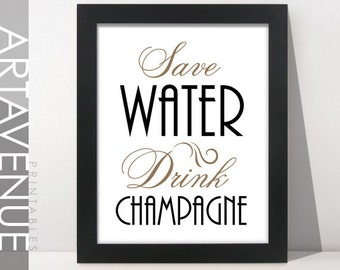 "Art Deco Printable Frame Art Deco Party Sign - ""Save Water Drink Champagne"" Quote Art - Retro - Art Deco Decor - Digital Download - R1"