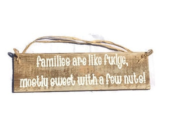 Families Are Like Fudge Mostly Sweet With A Few Nuts - Pallet Wood Sign - Brother Gift - Wooden Family Sign - Gift For Family - Sister Gift