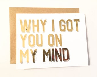 Valentine's Day Card // Metallic Gold // Why I got you on my mind