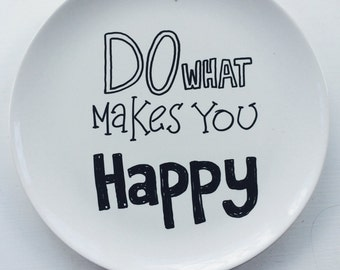 Do What Makes you Happy Plate