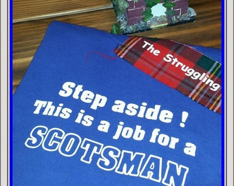 Step Aside! This is a job for a SCOTSMAN /  Scotland Activewear / Scottish Novelty Clothing / Rampant Lion / Scotland Clothing