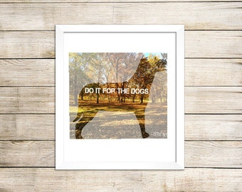 Dog, Silhouette, Do It For The Dogs Silhouette Print