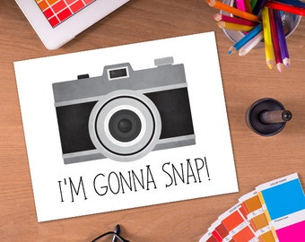 I'm Gonna Snap Digital 8x10 Printable Poster Funny Photography Pun Camera Puns Photographer Punny Pictures Illustration Say Cheese Snaps Pic