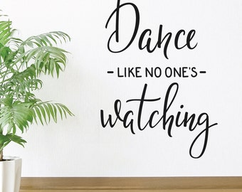 Dance Like No One Is Watching Wall Decal Sticker VC0337