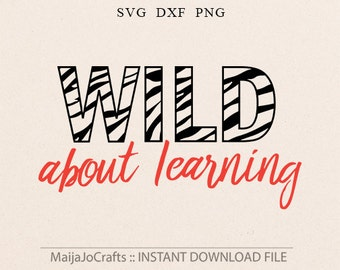 Wild About Learning SVG File For Cricut and Cameo Cutting File First day of school svg, School svg, Zebra print svg, kindergarten svg