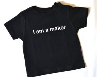 i am a maker - Toddler - T-Shirt