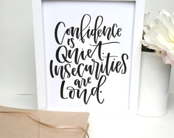 Confidence is Quiet. Insecurities are Loud. PRINTABLE, Handlettered Print, Motivational Print, Instant Download