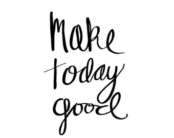 13x19 print | make today good