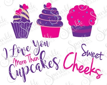 I Love You More Than Cupcakes Cut File Sweet Cheeks Cupcake SVG Bundle Clipart Svg Dxf Eps Png Silhouette Cricut Cut File Commercial Use