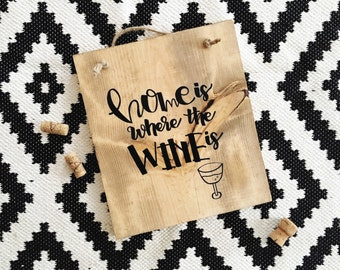 Where The Wine Is | Wood Sign