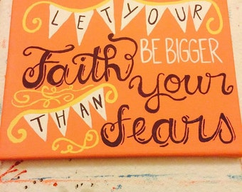 Faith Bigger than Fears canvas