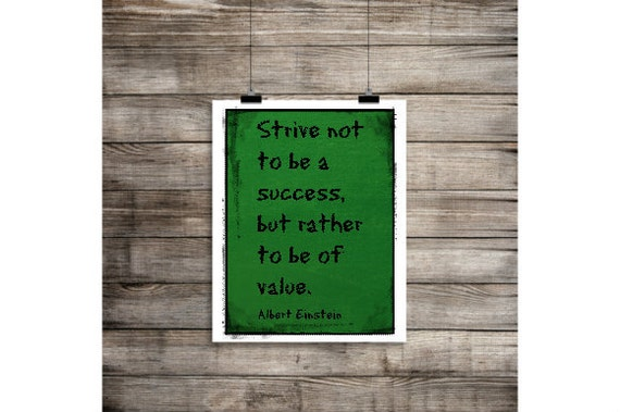 Albert Einstein Quotes Strive Not Success: Strive Not To Be A Success But Rather To Be Of By