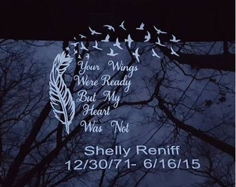 Your Wings Were Ready But My Heart Was Not, Car Decal, Personalized Memorial Decal, Memorial Decal, Memorial, Decal,