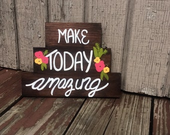 Make Today Amazing Sign!