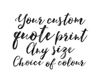 CUSTOM Quote or Custom Poem Print, Printable Watercolor / Watercolour Black Blue Purple Pink Orange, Any Size/Dimension DIGITAL File