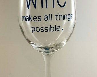 Wine Makes All Things Possible