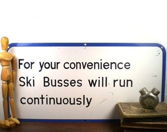 """Vintage Metal Road Sign -- """"Busses will run continuously"""" -- Industrial Decor -- Ski Lodge Antique"""