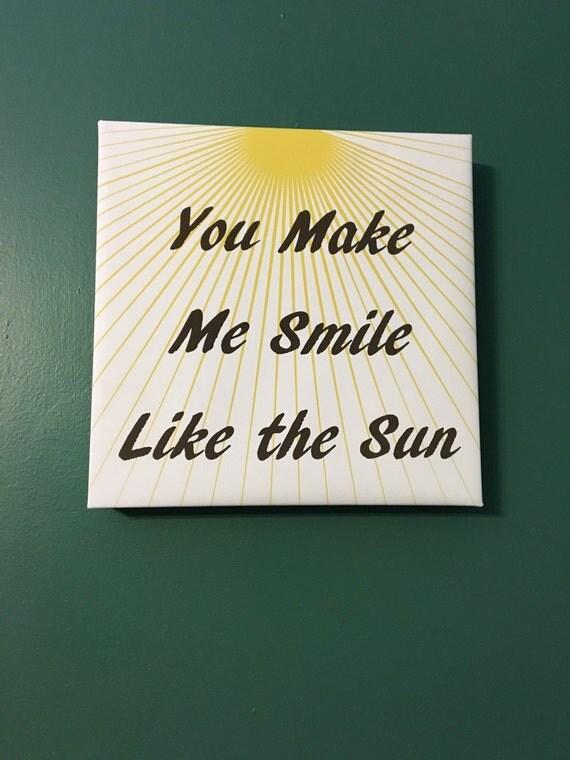 You Make Me Smile Like The Sun