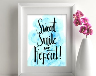 Sweat smile and repeat, motivational quotes, watercolor quotes, exercise quote