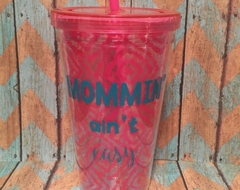 Mommin' aint easy Double Wall acrylic Tumbler Straw Cup Aztec Cute!