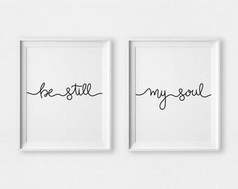 Be Still My Soul, Be Still Print, Be Still My Soul Print, Be Still Poster, Be Still Wall Art, Be Still Printable