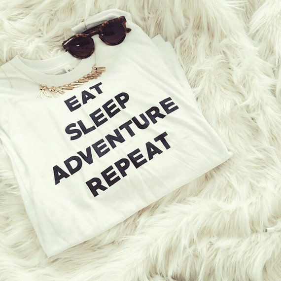 eat sleep adventure repeat graphic shirt