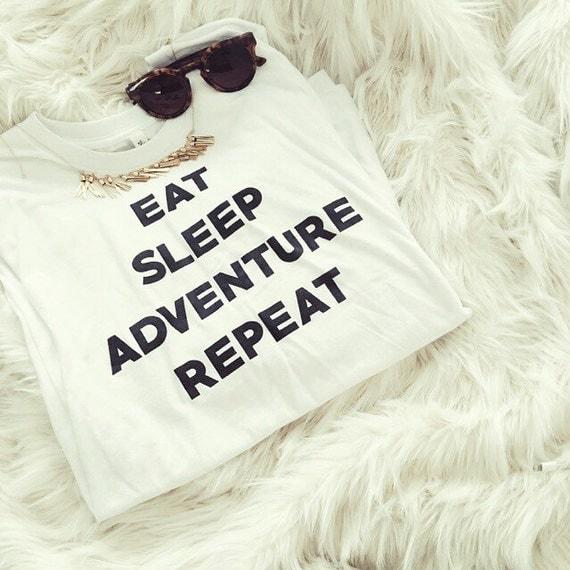 eat sleep adventure repeat graphic shirt