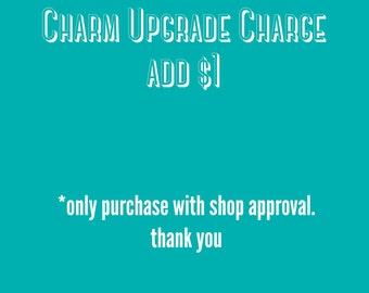 Charm upgrade add 1 dollar