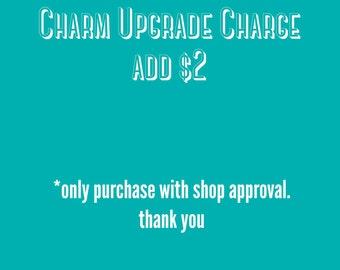 Charm upgrade add 2 dollars