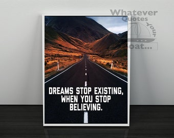 Motivation Poster Success inspiration quote positive life picture print - dreams stop exsisting when you stop believing - all sizes