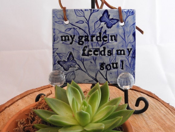 "Ceramic Garden Plaque, ""My Garden Feeds my Soul""."