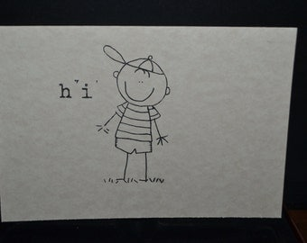 "Simple Sentiment of "" HI"" with little boy stick person in the one of a kind 5x7 card."