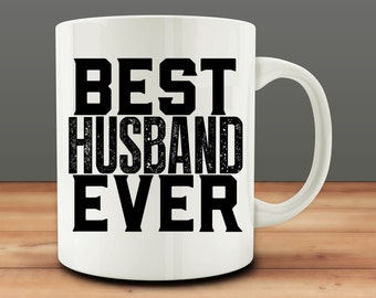Best Husband Ever Mug, Husband Mug, Anniversary Mug (M942)