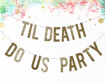 Til Death Do Us Party | wedding banner | wedding sign | til death do us part | reception decor