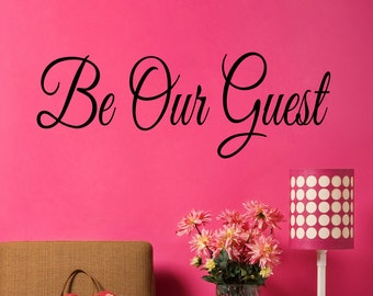 Be Our Guest Wall Decal - Guestroom Decor - Wall Decor - Living Room Decals - Wall Decals - Office Decor