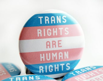 Trans Rights Are Human Rights button - set of 2 trans ally pinback pride buttons