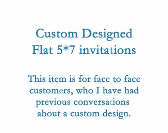 Custom Designed flat 5*7 invitation