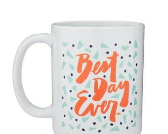 3 Color Best Day Ever Mug