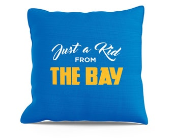 Just a Kid From The Bay Pillow, 18x18 Pillow, Bay Area Pillow, Oakland Raiders, 49ers, Warriors, Warriors Pillow, The Bay, Couch Throw